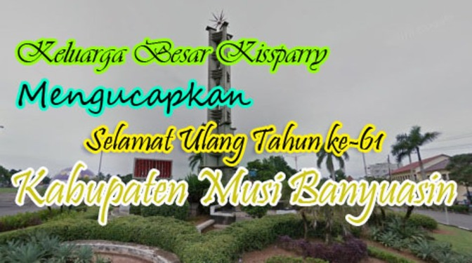 Dirgahayu ke-61 Kabupaten Musi Banyuasin (1956-2017)